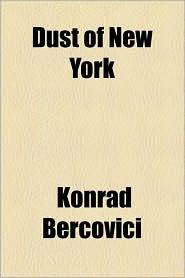 Dust of New York - Konrad Bercovici