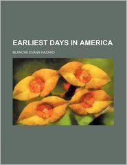 Earliest Days in America - Blanche Evans Hazard