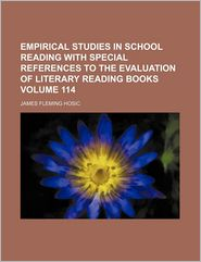 Empirical studies in school reading with special references to the evaluation of literary reading books Volume 114