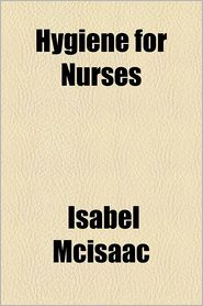Hygiene For Nurses - Isabel Mcisaac