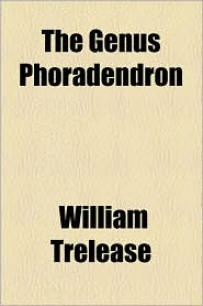 The Genus Phoradendron - William Trelease