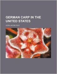 German Carp In The United States - Leon Jacob Cole