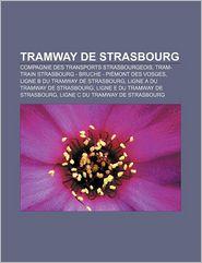 Tramway De Strasbourg - Source Wikipedia, Livres Groupe (Editor)