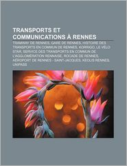 Transports Et Communications Rennes - Source Wikipedia, Livres Groupe (Editor)