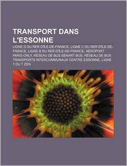 Transport Dans L'Essonne - Source Wikipedia, Livres Groupe (Editor)