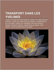 Transport Dans Les Yvelines - Source Wikipedia, Livres Groupe (Editor)