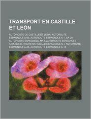 Transport En Castille Et Le N - Source Wikipedia, Livres Groupe (Editor)