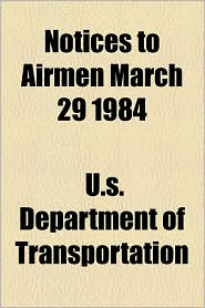 Notices to Airmen March 29 1984 - U.S. Department of Transportation