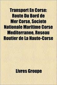 Transport En Corse - Source Wikipedia, Livres Groupe (Editor)