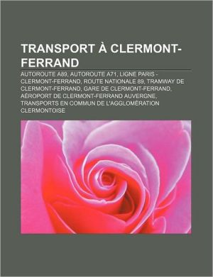 Transport Clermont-Ferrand - Source Wikipedia, Livres Groupe (Editor)