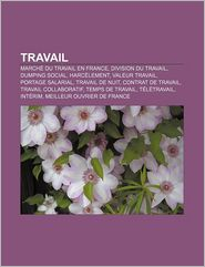 Travail - Source Wikipedia, Livres Groupe (Editor)