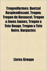 Trogoniformes - Livres Groupe (Editor)