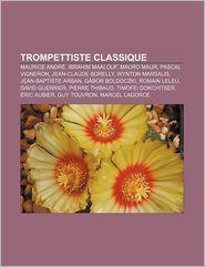 Trompettiste Classique - Source Wikipedia, Livres Groupe (Editor)