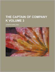 The Captain of Company K Volume 3 - Joseph Kirkland