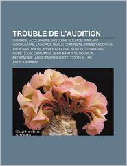 Trouble De L'Audition - Source Wikipedia, Livres Groupe (Editor)