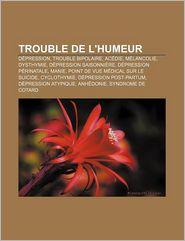 Trouble De L'Humeur - Source Wikipedia, Livres Groupe (Editor)
