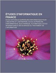 Tudes D'Informatique En France - Source Wikipedia, Livres Groupe (Editor)
