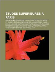 Tudes Sup Rieures Paris - Source Wikipedia, Livres Groupe (Editor)