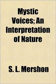 Mystic Voices; An Interpretation of Nature - S.L. Mershon
