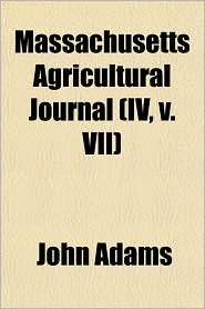 Massachusetts Agricultural Journal (IV, v. VII) - John Adams