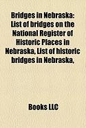 Bridges in Nebraska: List of Bridges on the National Register of Historic Places in Nebraska, List of Historic Bridges in Nebraska,