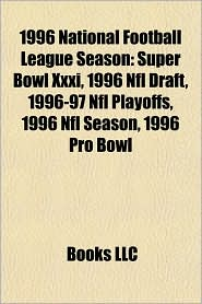 1996 National Football League season: 1996 National Football League season by team, Super Bowl XXXI, 1996 NFL Draft, 1996-97 NFL playoffs - Source: Wikipedia