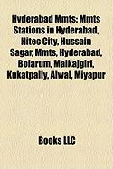 Hyderabad Mmts: Mmts Stations in Hyderabad, Hitec City, Hussain Sagar, Mmts, Hyderabad, Bolarum, Malkajgiri, Kukatpally, Alwal, Miyapu