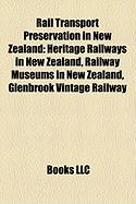 Rail Transport Preservation in New Zealand: Heritage Railways in New Zealand, Railway Museums in New Zealand, Glenbrook Vintage Railway
