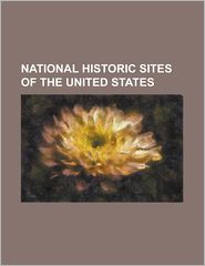 National Historic Sites Of The United States By State - Books Llc