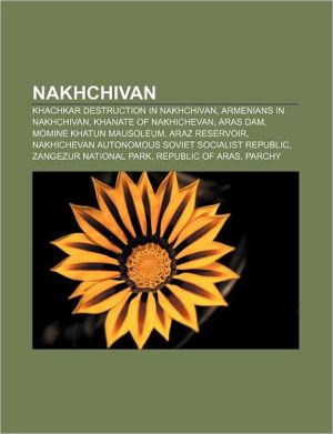 Nakhchivan: Khachkar destruction in Nakhchivan, Armenians in Nakhchivan, Khanate of Nakhichevan, Aras Dam, Momine Khatun Mausoleum