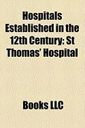 Hospitals Established in the 12th Century: St Thomas' Hospital