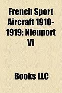 French Sport Aircraft 1910-1919: Nieuport VI