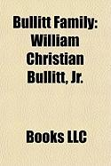 Bullitt Family: William Christian Bullitt, JR.