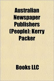 Australian Newspaper Publishers (People): Kerry Packer