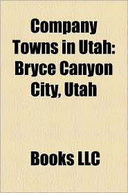Company Towns in Utah: Bryce Canyon City, Utah