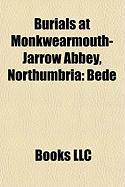 Burials at Monkwearmouth-Jarrow Abbey, Northumbria: Bede, Benedict Biscop, Sigfrith, Eosterwine