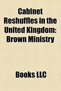 Cabinet Reshuffles in the United Kingdom: Brown Ministry