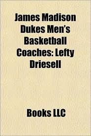 James Madison Dukes Men's Basketball Coaches: Lefty Driesell
