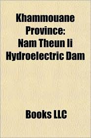 Khammouane Province: Nam Theun Ii Hydroelectric Dam, Hineboune District, Nong Bok District, Sebangphay District, Yommalath District