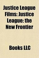 Justice League Films (Study Guide): Justice League: The New Frontier, Justice League: Crisis on Two Earths, Justice League of America