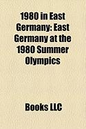 1980 in East Germany: East Germany at the 1980 Summer Olympics
