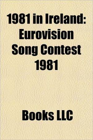 1981 in Ireland: 1981 in Gaelic games, 1981 in Northern Ireland, 1981 Irish hunger strike, Stephen Cluxton, Eurovision Song Contest 1981 - Source: Wikipedia