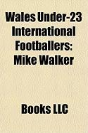Wales Under-23 International Footballers: Mike Walker
