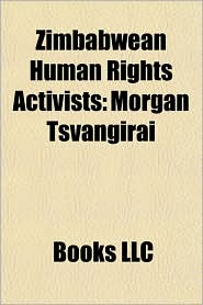 Zimbabwean Human Rights Activists: Morgan Tsvangirai