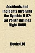 Accidents and Incidents Involving the Ilyushin Il-62: Lot Polish Airlines Flight 5055, Lot Polish Airlines Flight 007, Aria Air Flight 1525