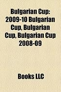 Bulgarian Cup: 2009-10 Bulgarian Cup, Bulgarian Cup 2008-09, Bulgarian Cup 2007-08