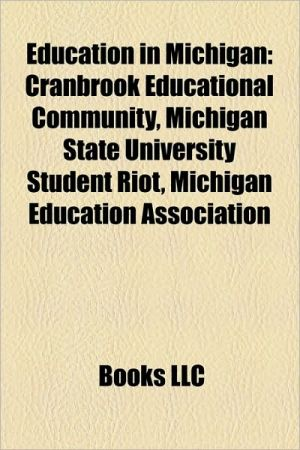 Education in Michigan: Michigan State University, Cranbrook Educational Community, Michigan High School Athletic Association