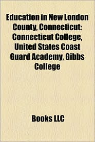 Education In New London County, Connecticut - Books Llc