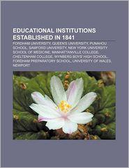 Educational Institutions Established In 1841 - Books Llc