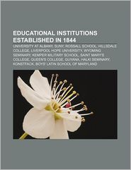 Educational Institutions Established In 1844 - Books Llc